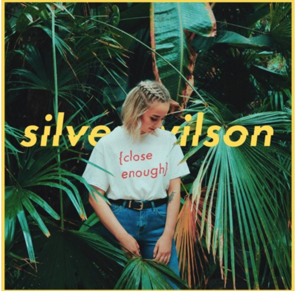 Silver Wilson, Single Cover, Close Enough, Single Review, Nottingham, Leeds, UK band, Silver Wilson on Spotify, New Music